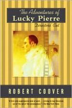 The Adventures of Lucky Pierre: Directors' Cut - Robert Coover