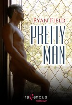 Pretty Man - Ryan Field