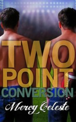 Two Point Conversion - Mercy Celeste