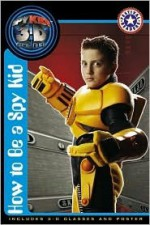 How to Be a Spy Kid [With PosterWith 3-D Glasses] - Kate Egan
