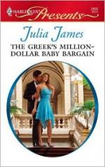 The Greek's Million-Dollar Baby Bargain - Julia James