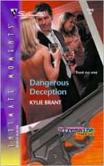 Dangerous Deception - Kylie Brant