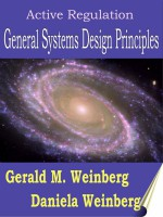 Active Regulation: General Systems Design Principles - Daniela Weinberg, Gerald M Weinberg