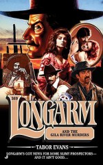 Longarm and the Gila River Murders - Tabor Evans