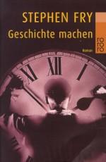 Geschichte machen - Stephen Fry, Ulrich Blumenbach