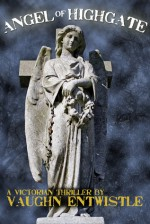 Angel of Highgate - Vaughn Entwistle