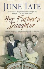 Her Father's Daughter - June Tate