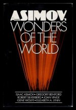 Isaac Asimov's Wonders of the World - Joan D. Vinge, Isaac Asimov, Robert Silverberg, James Tiptree Jr., Gene Wolfe, Elizabeth A. Lynn, Gregory Benford, Kathleen Moloney, Shawna McCarthy, Rand B. Lee, Peter Payack, Ted Reynolds, Frank Ward, Barry B. Longyear, David R. Bunch, Eric G. Iverson, Elaine O'Byrne, C