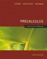 Precalculus: A Graphing Approach - Ron Larson, Robert P. Hostetler, Bruce H. Edwards
