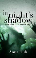 In Night's Shadow (The Shadow Series) - Anna Hub