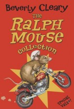 The Ralph Mouse Collection - Beverly Cleary, Paul O. Zelinsky, Louis Darling
