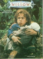 Willow: The Storybook Based on the Movie - Cathy East Dubowski