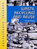 Waste, Recycling and Reuse - Sally Morgan