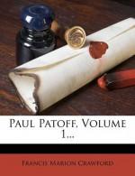 Paul Patoff, Volume 1... - Francis Marion Crawford