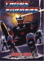 Transformers: Target 2006 - Simon Furman, Ron Smith, Geoff Senior