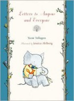 Letters to Anyone and Everyone - Toon Tellegen, Jessica Ahlberg