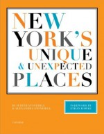 New York's Unique and Unexpected Places - Judith Stonehill, Ethan Hawke, Alexandra Stonehill