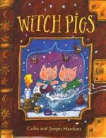 Witch Pigs - Colin Hawkins, Jacqui Hawkins