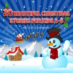 20 Beautiful Christmas Stories for Kids 2-6 - Lily Lexington