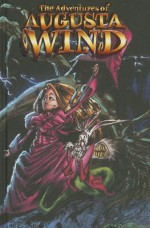The Adventures of Augusta Wind: The Girl with the Umbrella - J.M. DeMatteis, Vassilis Gogtzilas
