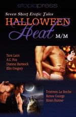 Halloween Heat M/M - Tara Lain, A.C. Fox, Dianne Hartsock, Elin Gregory, Tristram La Roche, Reneé George, Kiran Hunter