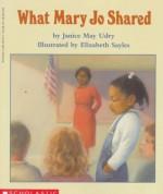 What Mary Jo Shared - Janice May Udry, Elizabeth Sayles