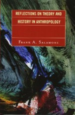 Reflections on Theory and History in Anthropology - Frank A. Salamone