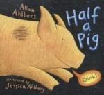 Half a Pig - Allan Ahlberg, Jessica Ahlberg