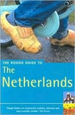 The Rough Guide to the Netherlands - Rough Guides, Martin Dunford