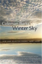 Winter Sky: New and Selected Poems, 1968-2008 (A Brown Thrasher Books Original) - Coleman Barks