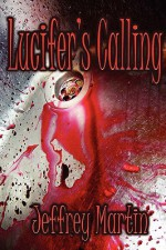Lucifer's Calling - Jeffrey Martin