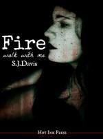 Fire, Walk With Me - S.J. Davis