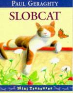 Slobcat Mini Treasure - Paul Geraghty