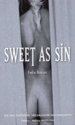 Sweet as Sin - Felix Baron