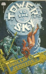 Tower To The Sky - Phillip C. Jennings