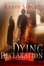 Dying Declaration - Randy Singer