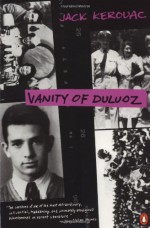 Vanity of Duluoz: An Adventurous Education, 1935-46 - Jack Kerouac