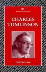 Charles Tomlinson - Timothy Clark