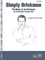 Simply Brickman: The Music of Jim Brickman: 18 of His Most Popular Hits - Dan Coates