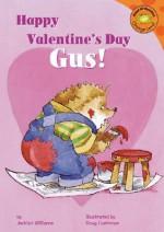 Happy Valentine's Day, Gus! - Jacklyn Williams, Doug Cushman
