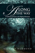 Along the Way: A Collection of Essays - Richard Hammond