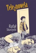 Teleznowela - Rafał Skarżycki