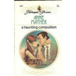 A Haunting Compulsion - Anne Mather