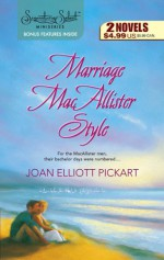 Marriage Macallister Style: Angels and ElvesFriends, Lovers...and Babies! - Joan Elliott Pickart