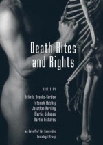 Death Rites and Rights - Belinda Brooks-Gordon, Fatemeh Ebtehaj, Jonathan Herring, Martin Johnson, Martin Richards