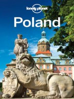 Lonely Planet Poland (Travel Guide) - Lonely Planet, Mark Baker, Marc Di Duca, Tim Richards