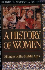 A History of Women: Silences of the Middle Ages (History of Women in the West, Vol 2) - Georges Duby, Michelle Perrot, Arthur Goldhammer, Christiane Klapisch-Zuber