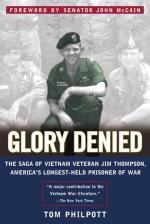 Glory Denied: The Saga of Jim Thompson, America's Longest-Held Prisoner of War - Tom Philpott, John McCain, John S. McCain
