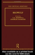 Beowulf: The Critical Heritage - Tom Shippey, Andreas Haarder