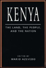 Kenya: The Land, the People, and the Nation - Mario Azevedo